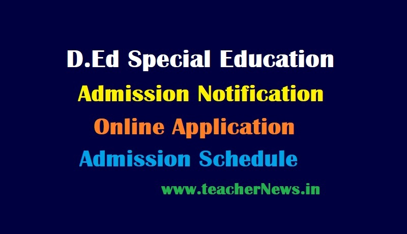 D.Ed Special Education Admission 2021 Online Application, Admission Notification Dates 2021-22