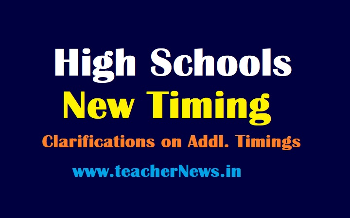 High Schools New Timings 2021-22   Clarifications on Additional Timings, Voluntary Not Mandatory