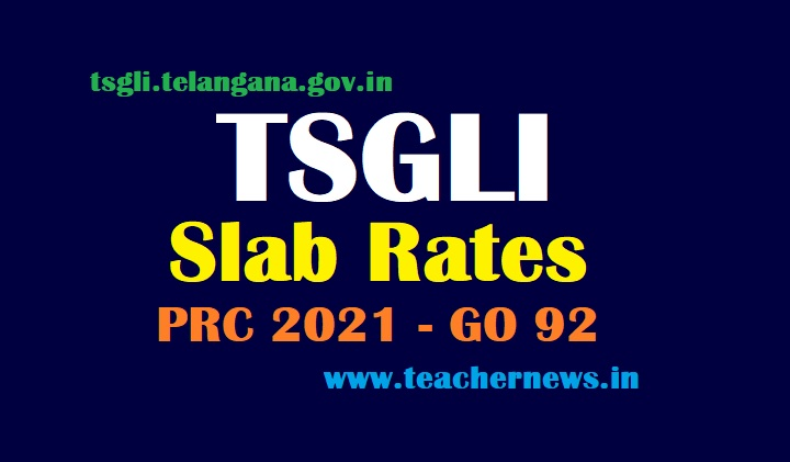 TSGLI New Slab Rates PRC 2021 - TS Employees Life Insurance Scheme Rates GO 92