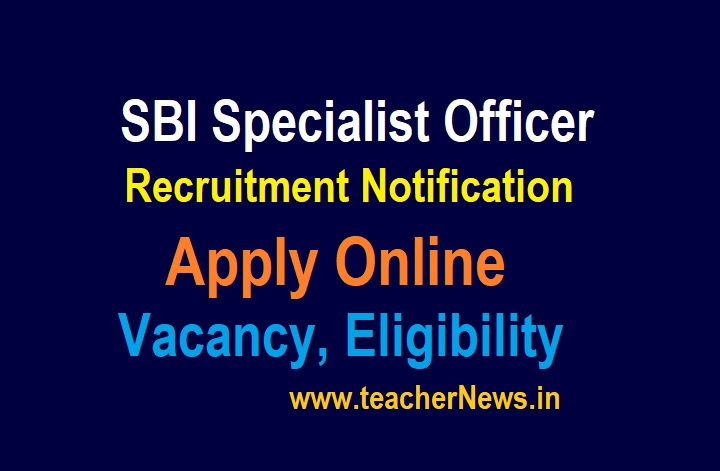 SBI Specialist Officer Recruitment 2021 Apply Online for 606 Vacancies State Bank of India Officer 2021