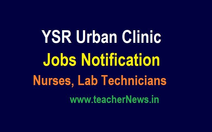 YSR Urban Clinic Jobs Notification 2021 UPHCs Recruitment Nurses, Lab Technicians, DEOs Apply Now