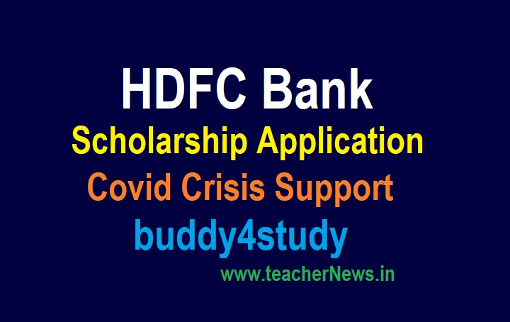 HDFC Bank Scholarship 2021 Online Application for Covid Crisis Support  buddy4study Online Status